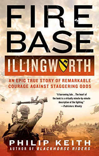 9781250055286: Fire Base Illingworth: An Epic True Story of Remarkable Courage Against Staggering Odds