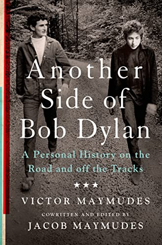 9781250055309: Another Side of Bob Dylan: A Personal History on the Road and off the Tracks