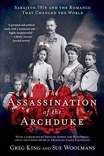 9781250055460: The Assassination of the Archduke: Sarajevo 1914 and the Romance That Changed the World