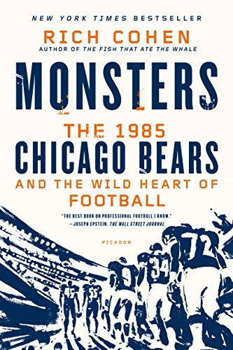 9781250056047: Monsters: The 1985 Chicago Bears and the Wild Heart of Football