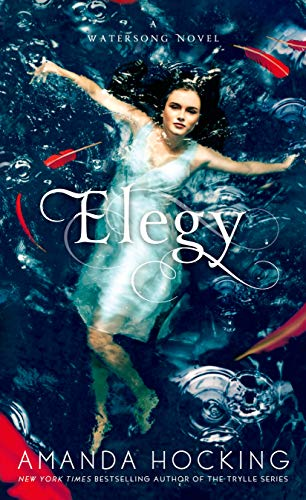 9781250056542: Elegy (A Watersong Novel)