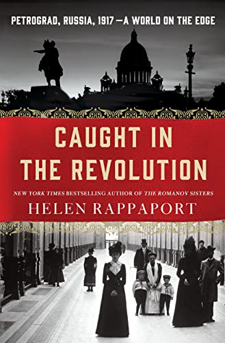 9781250056641: Caught in the Revolution: Petrograd, Russia, 1917 - A World on the Edge