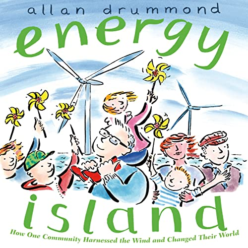 9781250056764: Energy Island: How one community harnessed the wind and changed their world