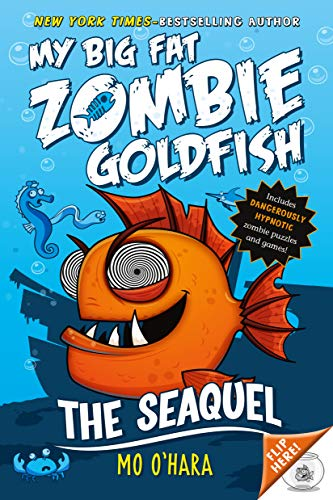 9781250056801: The SeaQuel: My Big Fat Zombie Goldfish