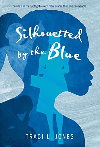 Silhouetted by the Blue: Jones, Traci L.
