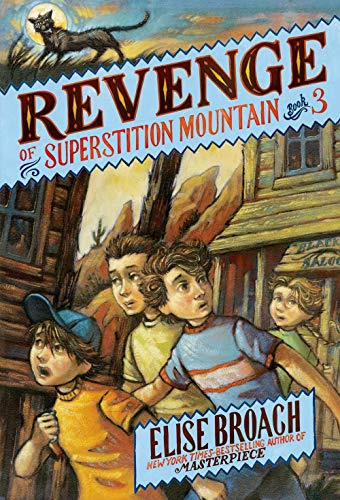 Revenge of Superstition Mountain (Superstition Mountain Mysteries): Broach, Elise