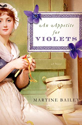An Appetite for Violets: A Novel: Bailey, Martine