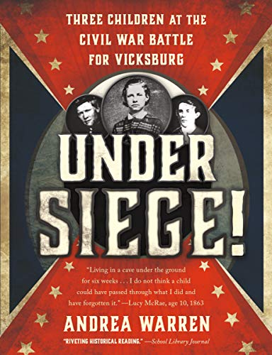 9781250056931: Under Siege!: Three Children at the Civil War Battle for Vicksburg