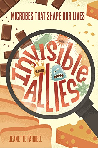 9781250057044: Invisible Allies: Microbes That Shape Our Lives