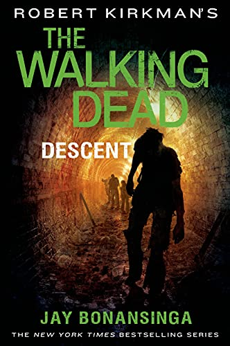 Descent (Walking Dead: The Governor): Kirkman, Robert; Bonansinga, Jay