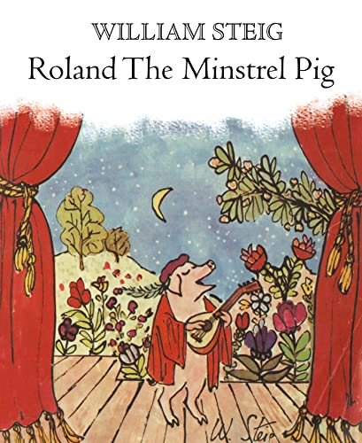 Roland the minstrel pig by steig william square fish for Square fish publishing
