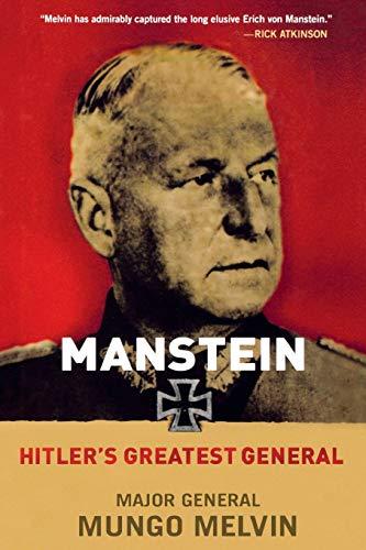 9781250057846: Manstein: Hitler's Greatest General