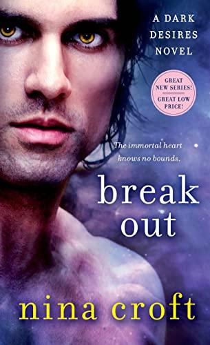 Break Out (Dark Desires Trilogy): Croft, Nina