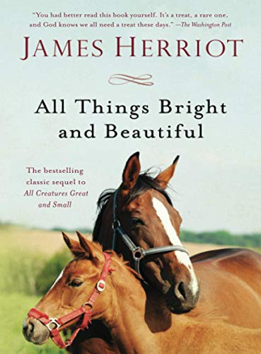 9781250058126: All Things Bright and Beautiful: The Warm and Joyful Memoirs of the World's Most Beloved Animal Doctor (All Creatures Great and Small)