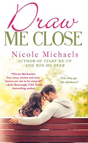 Draw Me Close: Michaels, Nicole