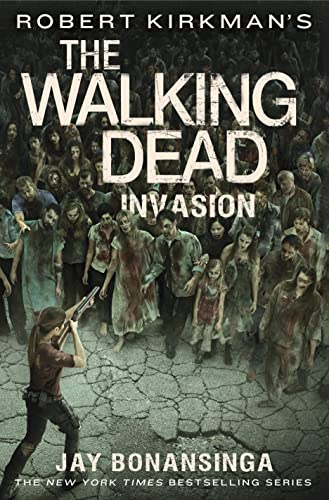 9781250058508: Robert Kirkman's The Walking Dead: Invasion (The Walking Dead Series)
