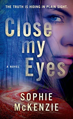 9781250058553: Close My Eyes: The Emotional and Intriguing Psychological Suspense Thriller