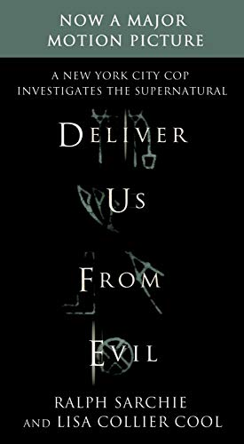 9781250058577: Deliver Us from Evil. Movie-TieIn: A New York City Cop Investigates the Supernatural