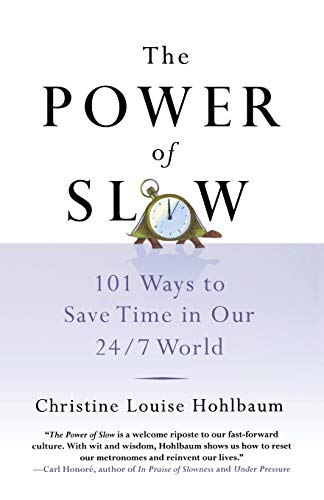 9781250058591: The Power of Slow: 101 Ways to Save Time in Our 24/7 World