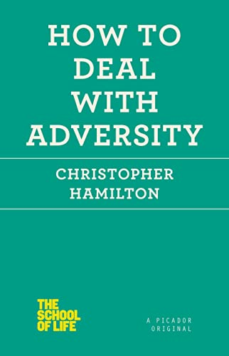 9781250059000: How to Deal with Adversity (The School of Life)
