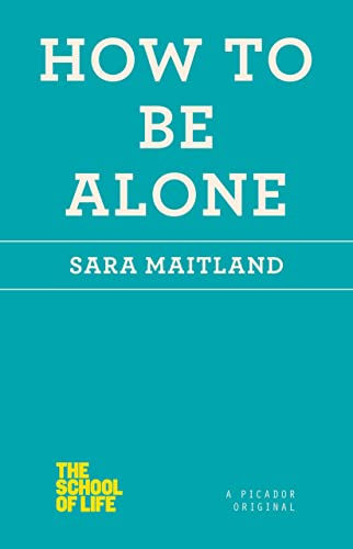 9781250059024: How to Be Alone