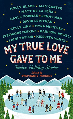 9781250059307: My True Love Gave to Me: Twelve Holiday Stories
