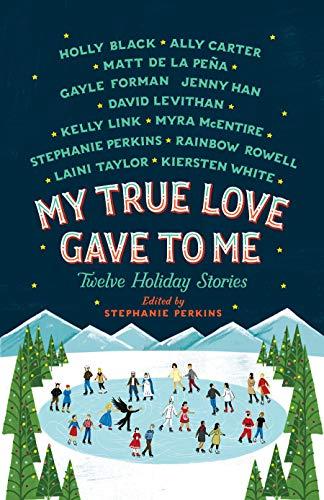 9781250059314: My True Love Gave to Me: Twelve Holiday Stories