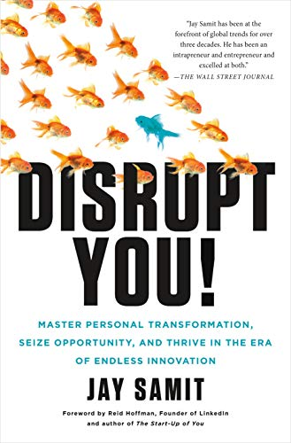 9781250059376: Disrupt You!: Master Personal Transformation, Seize Opportunity, and Thrive in the Era of Endless Innovation
