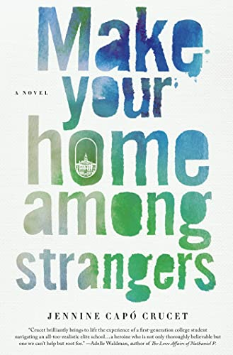 Make Your Home Among Strangers: A Novel: Crucet, Jennine Capó