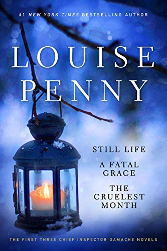 Louise Penny Boxed Set (1-3): Still Life, A Fatal Grace, The Cruelest Month (Chief Inspector ...