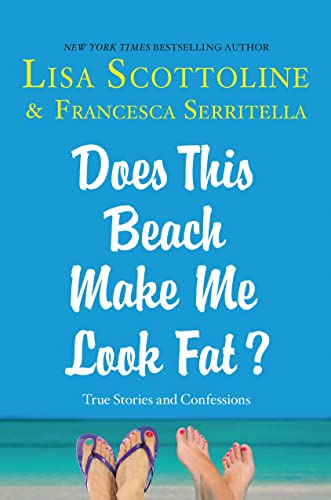 Does This Beach Make Me Look Fat?: True Stories and Confessions (The Amazing Adventures of an Ord...