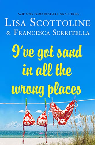 9781250059956: I've Got Sand In All the Wrong Places (The Amazing Adventures of an Ordinary Woman)