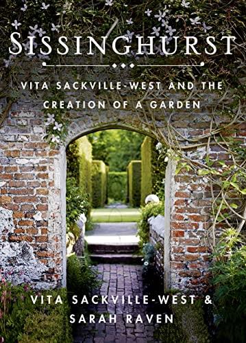 9781250060051: Sissinghurst: Vita Sackville-West and the Creation of a Garden