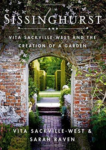 9781250060051: Sissinghurst: Vita Sackville-West and the Creation of a Garden