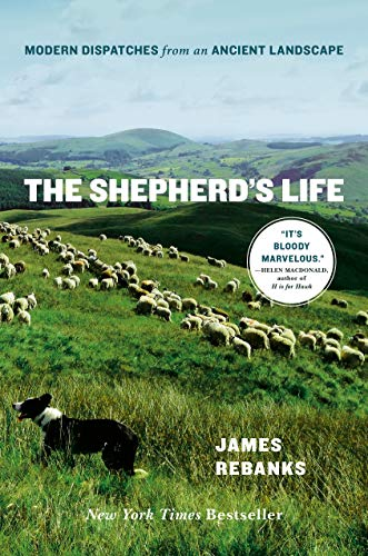 9781250060242: The Shepherd's Life: Modern Dispatches from an Ancient Landscape