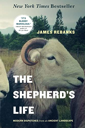 9781250060266: The Shepherd's Life: Modern Dispatches from an Ancient Landscape