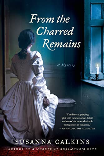 From the Charred Remains (Lucy Campion Mysteries): Calkins, Susanna