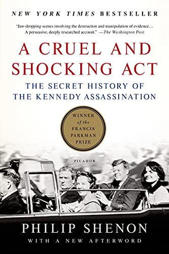 9781250060754: A Cruel and Shocking ACT: The Secret History of the Kennedy Assassination