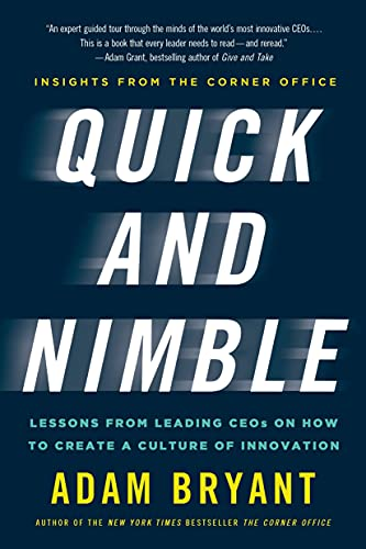 9781250060846: Quick and Nimble: Lessons from Leading CEOs on How to Create a Culture of Innovation