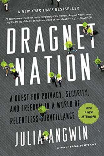 9781250060860: Dragnet Nation: A Quest for Privacy, Security, and Freedom in a World of Relentless Surveillance