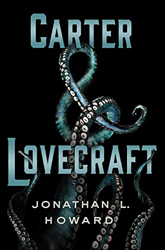 9781250060891: Carter & Lovecraft: A Novel