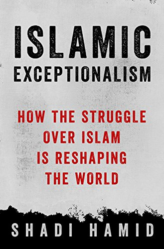 9781250061010: Islamic Exceptionalism: How the Struggle Over Islam Is Reshaping the World