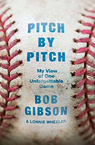 Pitch by Pitch: My View of One Unforgettable Game: Gibson, Bob; Wheeler, Lonnie