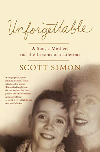 9781250061133: Unforgettable: A Son, a Mother, and the Lessons of a Lifetime