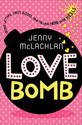 9781250061492: Love Bomb: Secret Letters, First Kisses, and Falling Head Over Heels (Ladybirds Series)