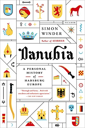 9781250062024: Danubia: A Personal History of Habsburg Europe