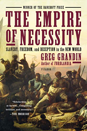 9781250062109: The Empire of Necessity: Slavery, Freedom, and Deception in the New World
