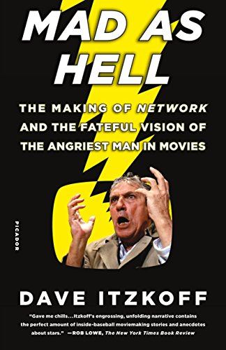 9781250062246: Mad as Hell: The Making of Network and the Fateful Vision of the Angriest Man in Movies