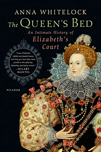 9781250062307: The Queen's Bed: An Intimate History of Elizabeth's Court