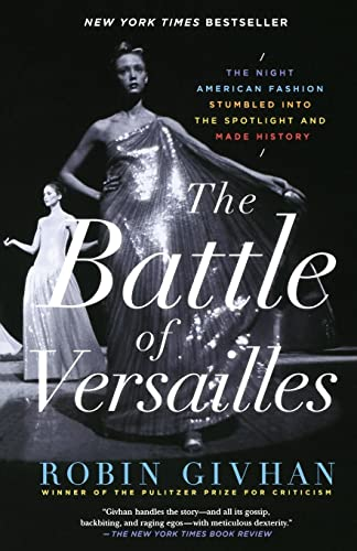 9781250062321: The Battle of Versailles: The Night American Fashion Stumbled into the Spotlight and Made History
